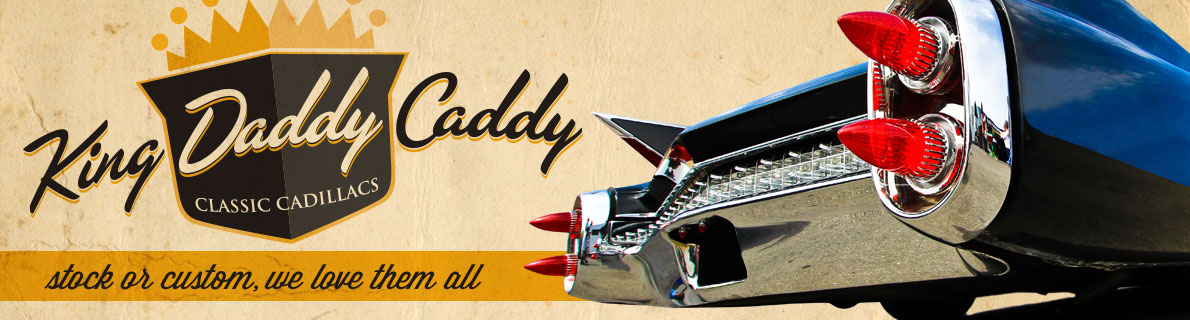 King Daddy Caddy | Classic Cadillac Forum and Classifieds